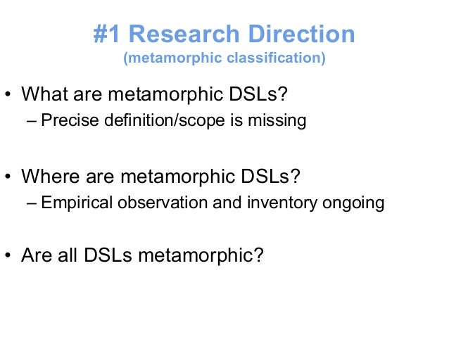 Where the idea of Metamorphic  DSL comes from?  • Languages with specialized notation and services exist  because a one si...