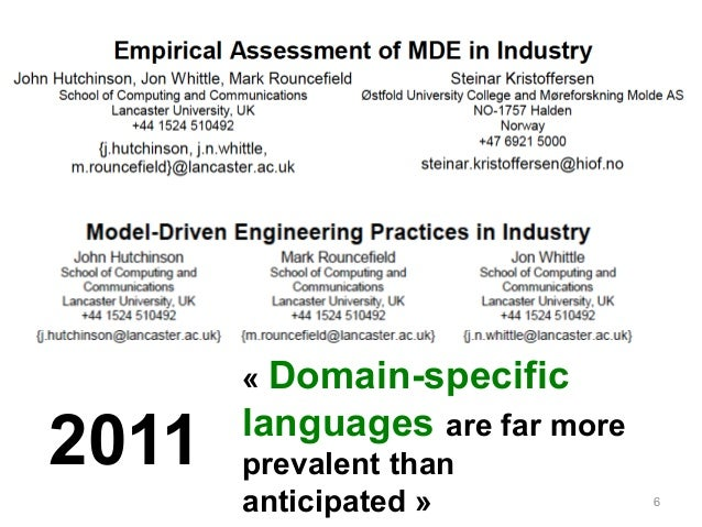 6  2011  « Domain-specific  languages are far more  prevalent than  anticipated »