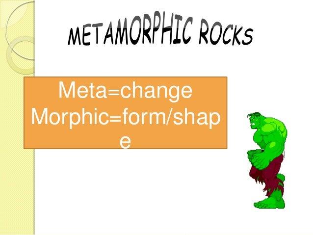 Meta=change Morphic=form/shap e