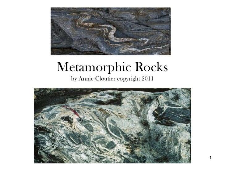 Metamorphic Rocks by Annie Cloutier copyright 2011