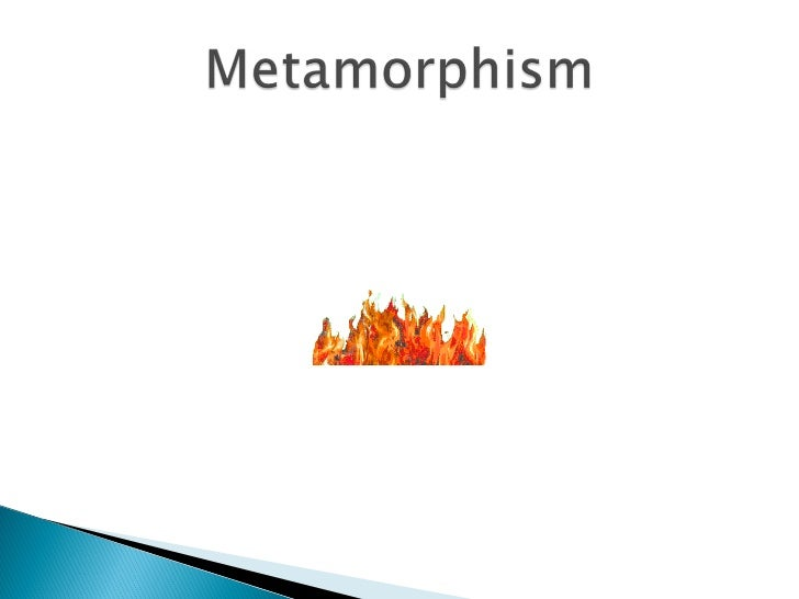    Meta means 'change', Morph means    'form'   A change in form of pre-existing rocks of    all types. Sedimentary, ign...