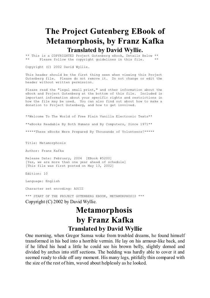 The Project Gutenberg EBook of          Metamorphosis, by Franz Kafka                       Translated by David Wyllie.** ...