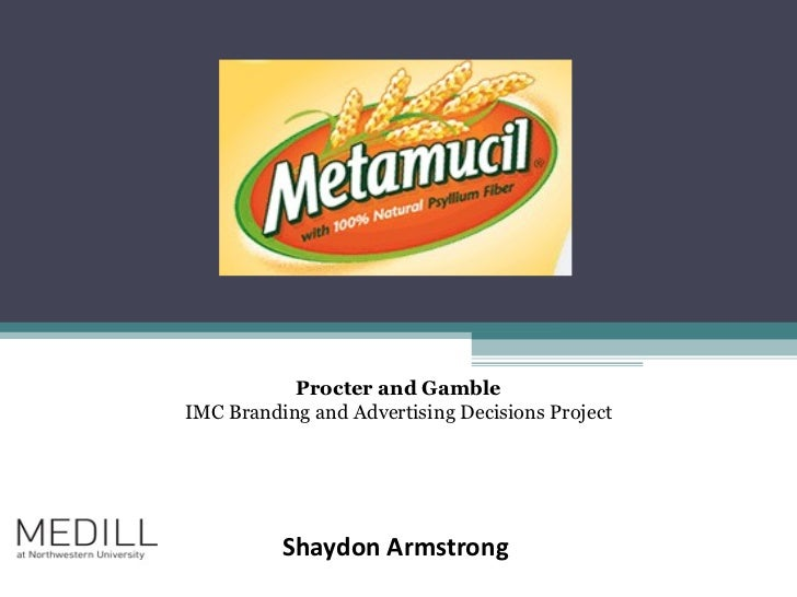 Shaydon Armstrong  Procter and Gamble IMC Branding and Advertising Decisions Project