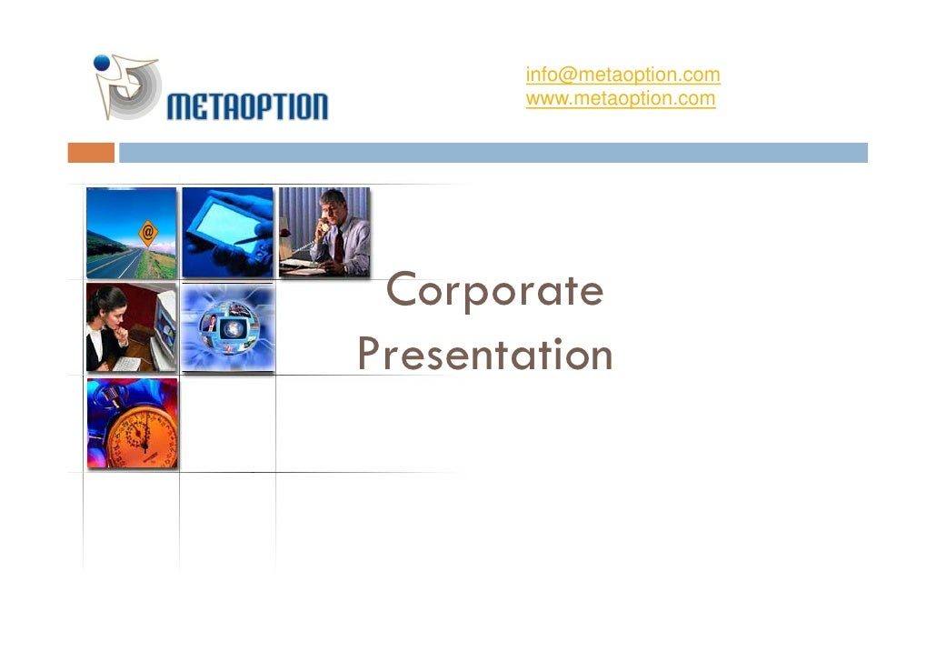info@metaoption.com        www.metaoption.com                  p      Corporate Presentation