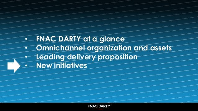 12 • FNAC DARTY at a glance • Omnichannel organization and assets • Leading delivery proposition • New initiatives