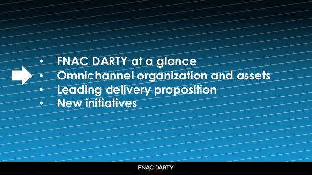 5 • FNAC DARTY at a glance • Omnichannel organization and assets • Leading delivery proposition • New initiatives