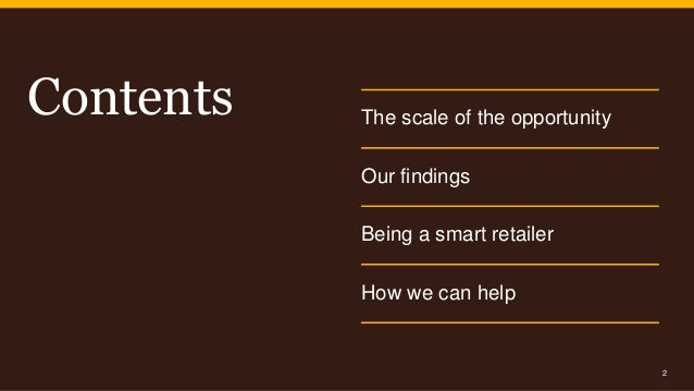The scale of the opportunity Our findings Being a smart retailer How we can help Contents 2