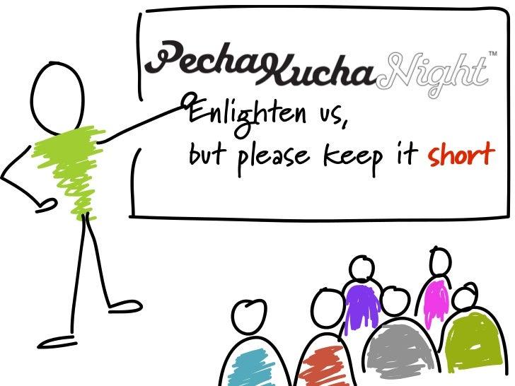 Enlighten us,but please keep it short