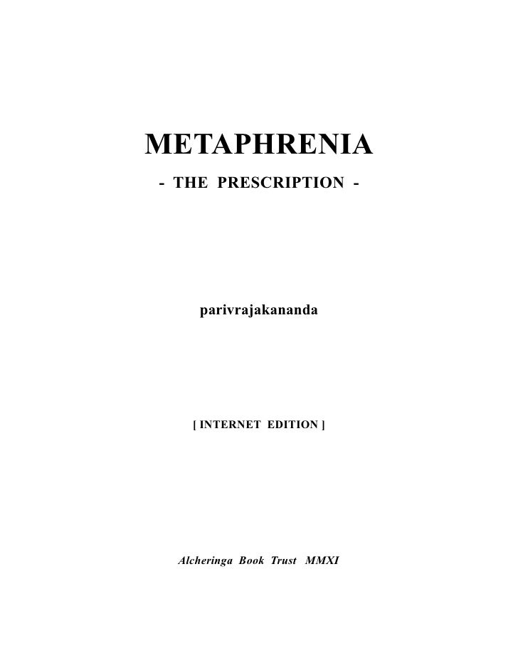 METAPHRENIA- THE PRESCRIPTION -    parivrajakananda   [ INTERNET EDITION ] Alcheringa Book Trust MMXI