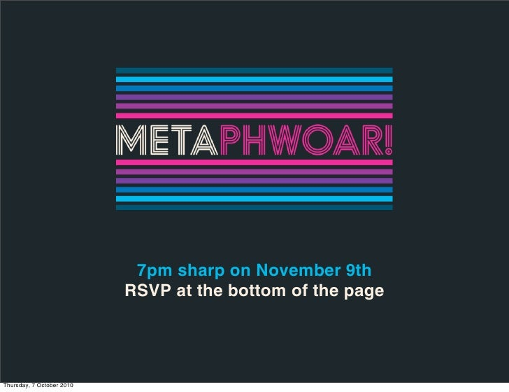 7pm sharp on November 9th                            RSVP at the bottom of the page     Thursday, 7 October 2010