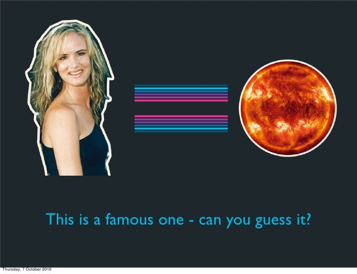 This is a famous one - can you guess it?  Thursday, 7 October 2010