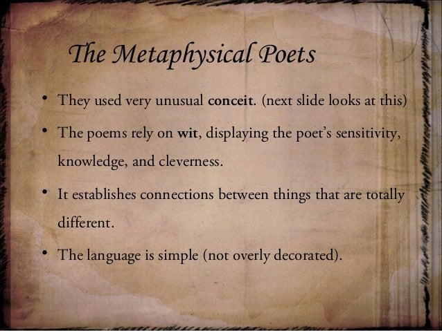 metaphysical poetry essay example Essay on metaphysical poetry and its characteristics, essay on metaphysical poetry and its chief characteristics - what is a metaphysical poem metaphysical poetry is concerned with the whole experience of man, but the intelligence, learning and seriousness of the poets means that collingwood s an essay on metaphysics with.