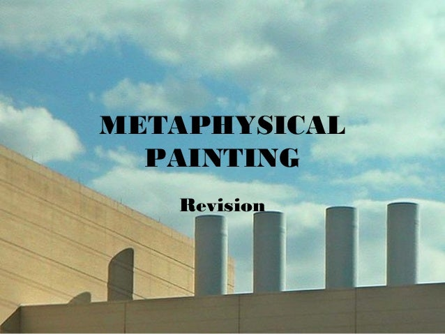 METAPHYSICAL PAINTING Revision