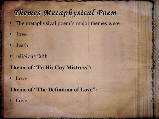 the love theme in metaphysical poetry A valediction: forbidding mourning is a metaphysical poem by john a valediction is a 36-line love poem that was first published in the 1633 collection.