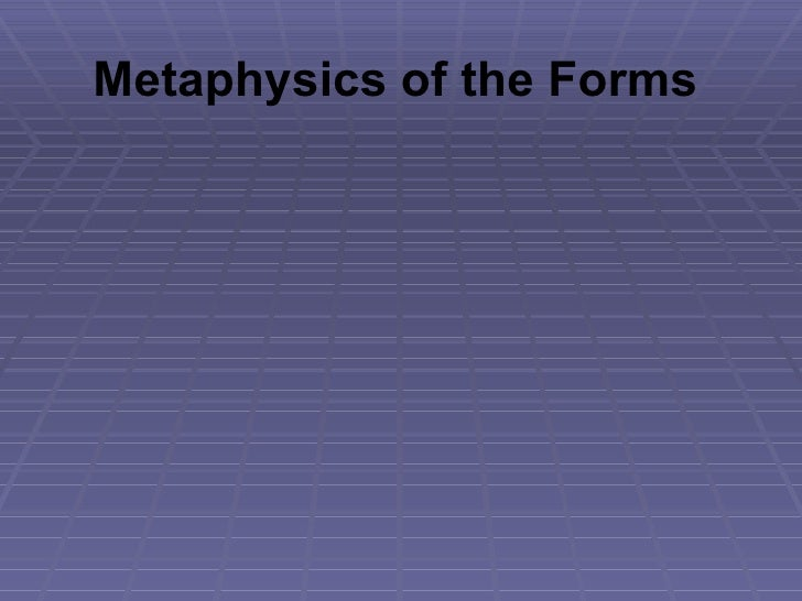 Metaphysics of the Forms