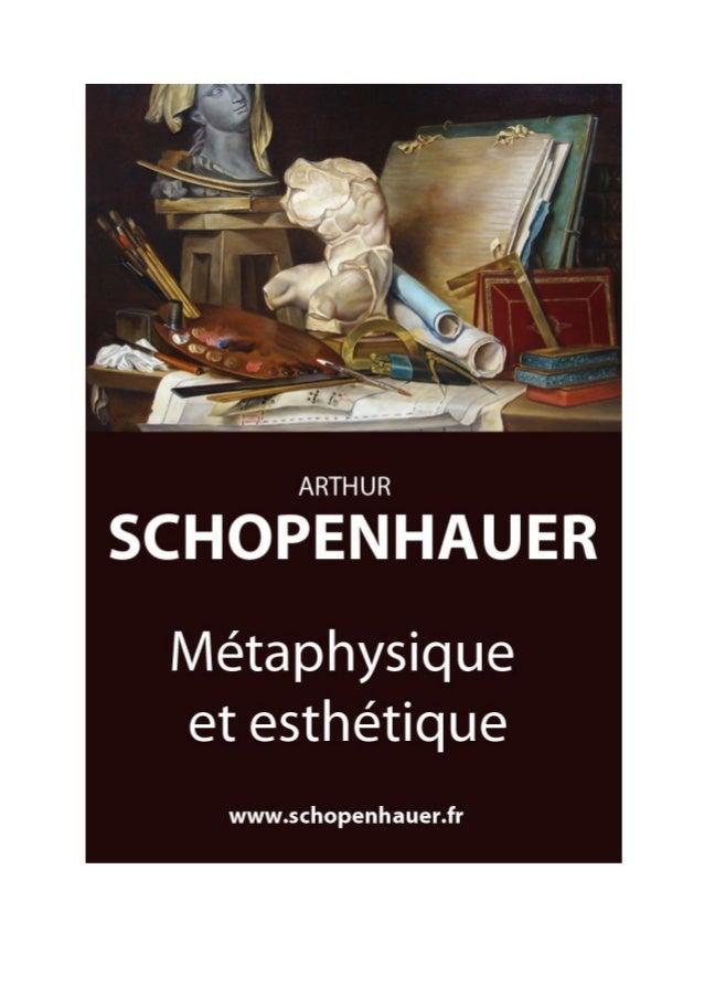 Arthur Schopenhauer Métaphysique et esthétique Parerga et Paralipomena  Traduit par Auguste Dietrich  Numérisation et mise...