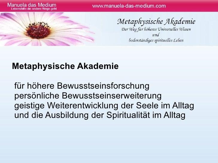 Metaphysische Akademie <ul><li>für höhere Bewusstseinsforschung