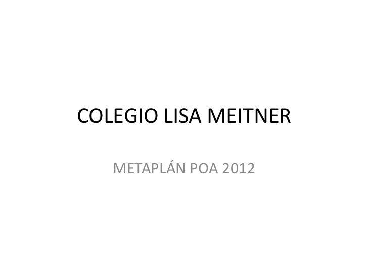 COLEGIO LISA MEITNER   METAPLÁN POA 2012