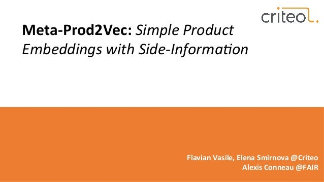 Meta-‐Prod2Vec:  Simple  Product   Embeddings  with  Side-‐Informa:on                    F...