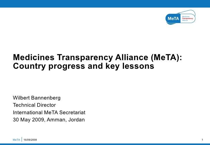 Wilbert Bannenberg  Technical Director International MeTA Secretariat 30 May 2009, Amman, Jordan Medicines Transparency Al...