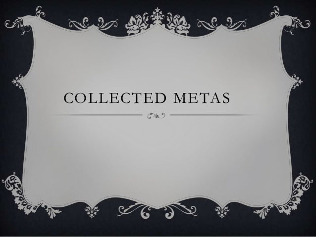 COLLECTED METAS