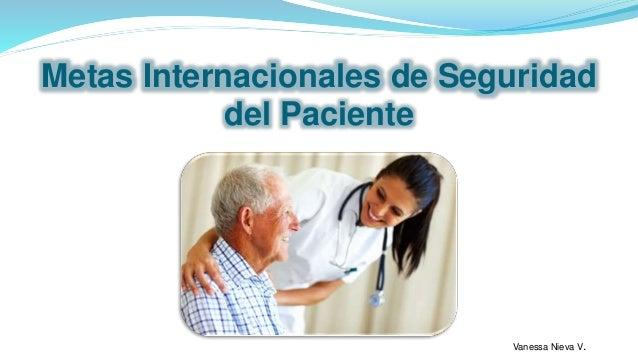 Metas Internacionales de Seguridad del Paciente Vanessa Nieva V.