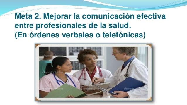 Meta 2. Mejorar la comunicación efectiva entre profesionales de la salud. (En órdenes verbales o telefónicas)