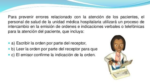 Para prevenir errores relacionado con la atención de los pacientes, el personal de salud de la unidad médica hospitalaria ...