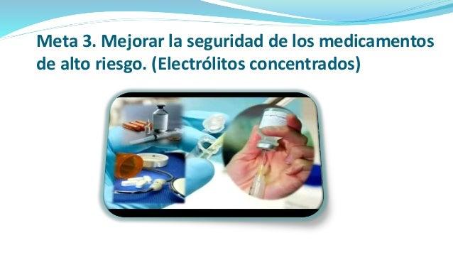 Meta 3. Mejorar la seguridad de los medicamentos de alto riesgo. (Electrólitos concentrados)