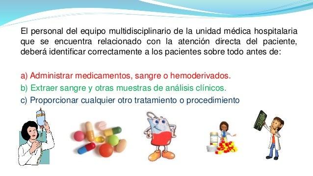 El personal del equipo multidisciplinario de la unidad médica hospitalaria que se encuentra relacionado con la atención di...