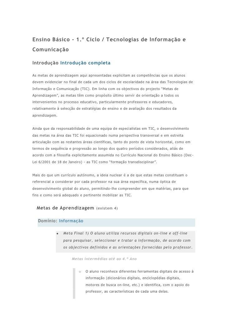 Ensino Básico - 1.º Ciclo / Tecnologias de Informação e Comunicação<br />Introdução Introdução completa<br />As metas de a...