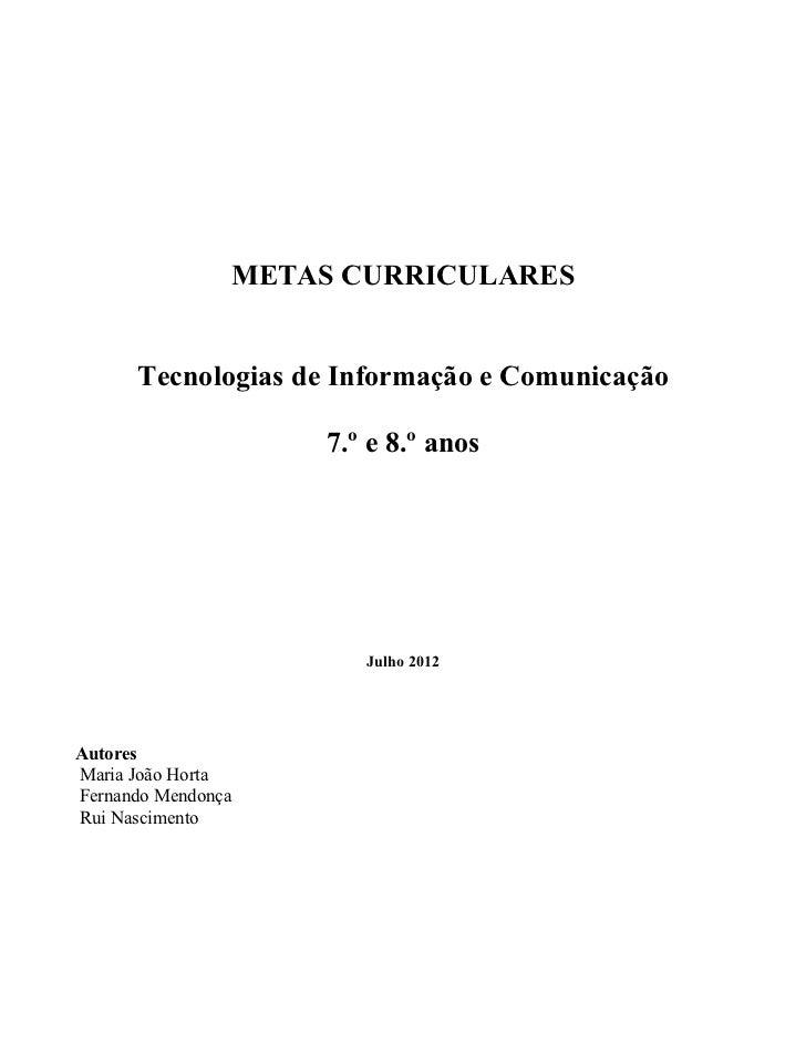 METAS CURRICULARES      Tecnologias de Informação e Comunicação                    7.º e 8.º anos                       Ju...