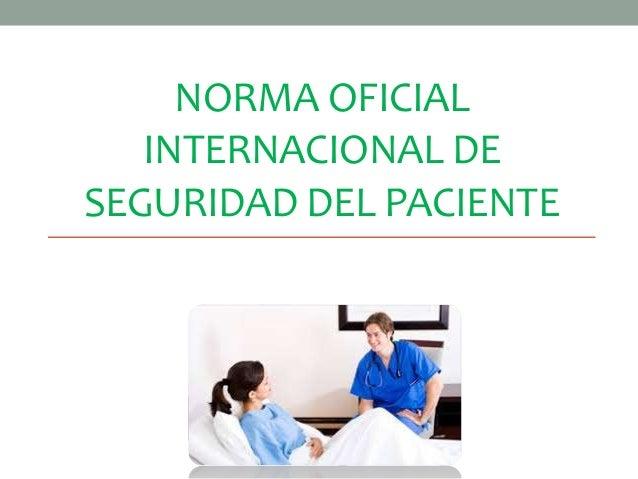 NORMA OFICIAL INTERNACIONAL DE SEGURIDAD DEL PACIENTE