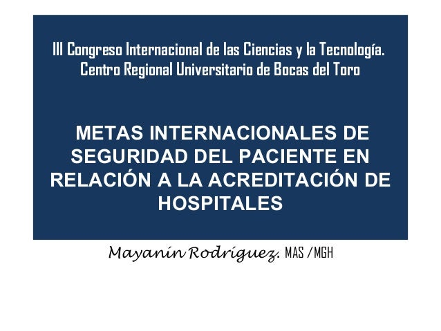III Congreso Internacional de las Ciencias y la Tecnología. Centro Regional Universitario de Bocas del Toro METAS INTERNAC...