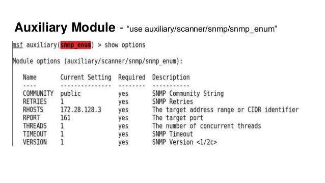 """Auxiliary Module - """"use auxiliary/scanner/snmp/snmp_enum"""""""