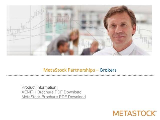 MetaStock Partnerships – BrokersProduct Information:XENITH Brochure PDF DownloadMetaStock Brochure PDF Download