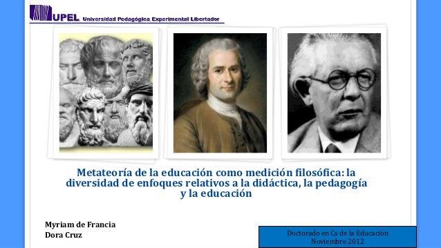 Metateoría de la educación como medición filosófica: la     diversidad de enfoques relativos a la didáctica, la pedagogía ...