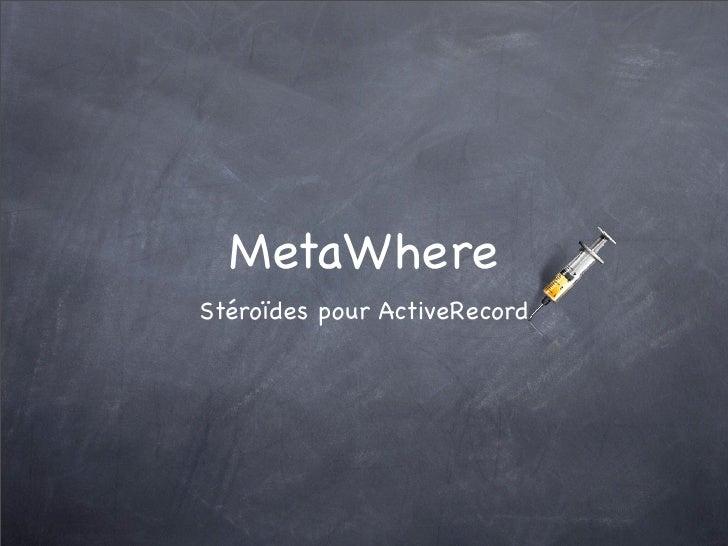 MetaWhereStéroïdes pour ActiveRecord