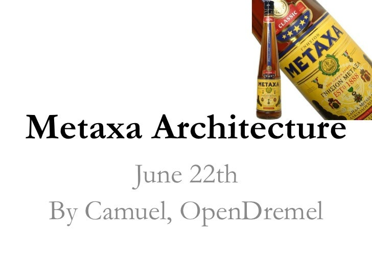 Metaxa Architecture       June 22th By Camuel, OpenDremel