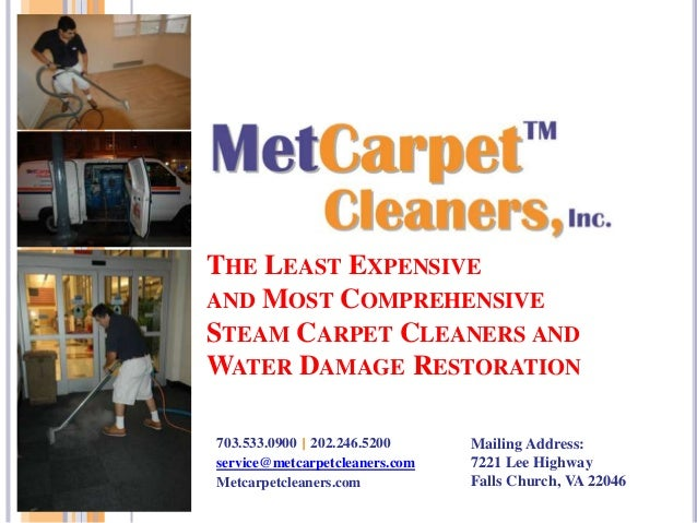 THE LEAST EXPENSIVE AND MOST COMPREHENSIVE STEAM CARPET CLEANERS AND WATER DAMAGE RESTORATION 703.533.0900 | 202.246.5200 ...