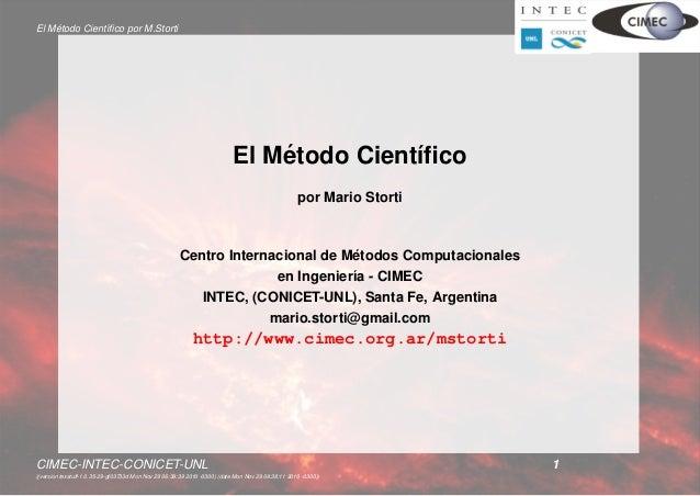 El M´etodo Cient´ıfico por M.Storti El M´etodo Cient´ıfico por Mario Storti Centro Internacional de M´etodos Computacionales...