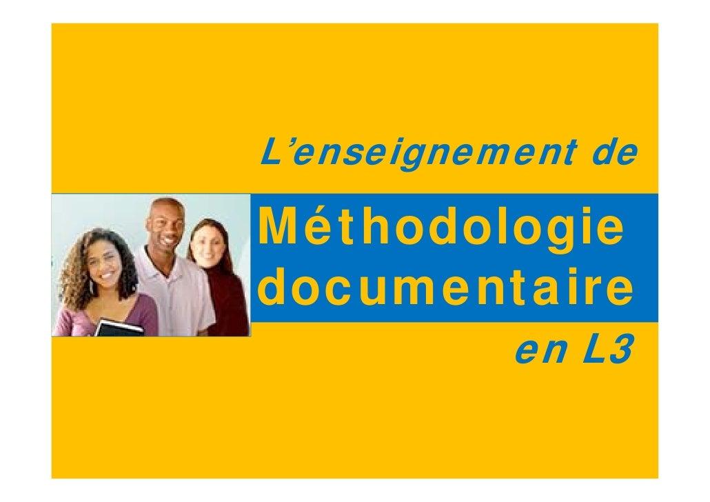 L'enseignement de  Méthodologie documentaire            en L3                 1