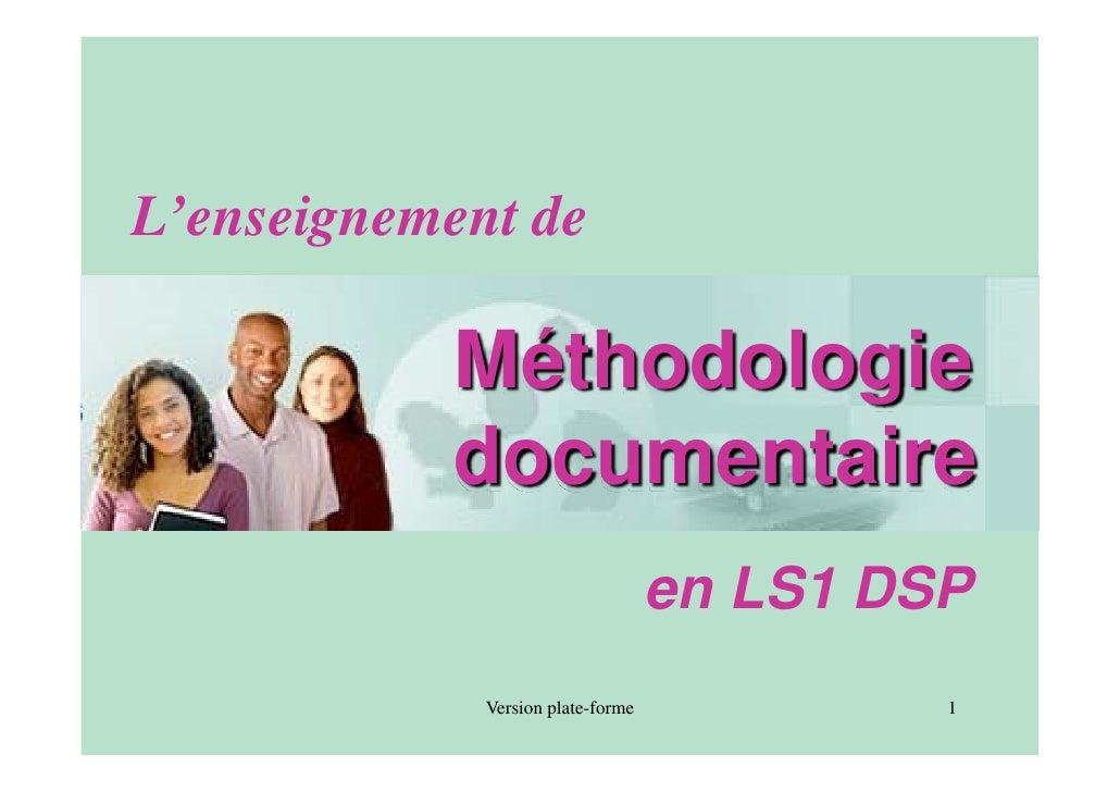 L'enseignement de             Méthodologie            documentaire                                    en LS1 DSP          ...