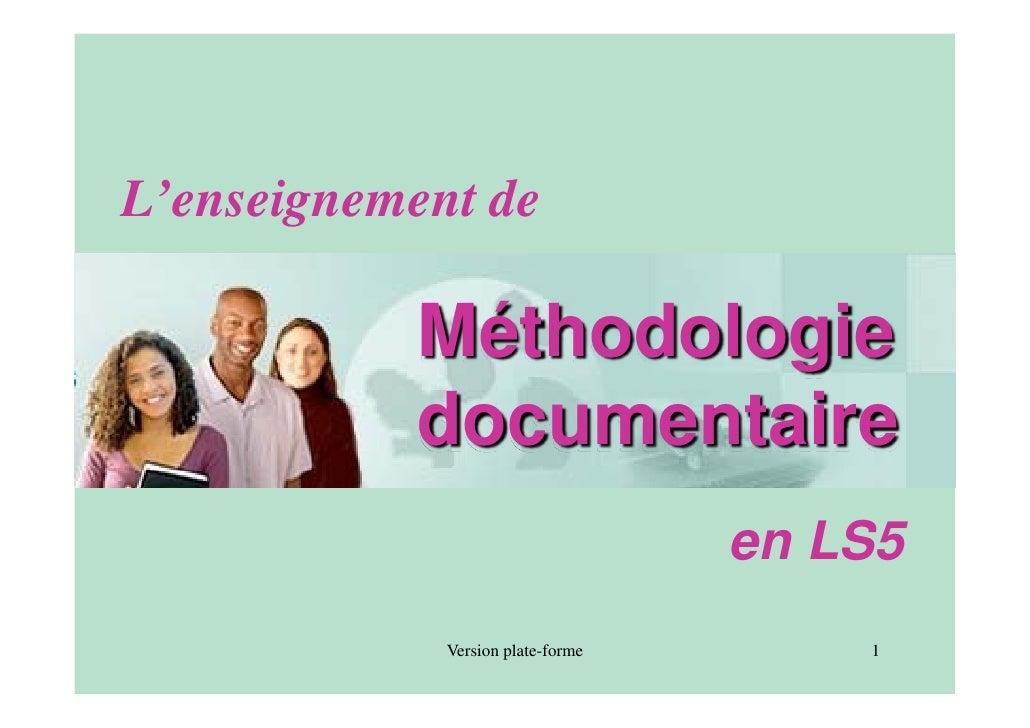 L'enseignement de             Méthodologie            documentaire                                    en LS5              ...