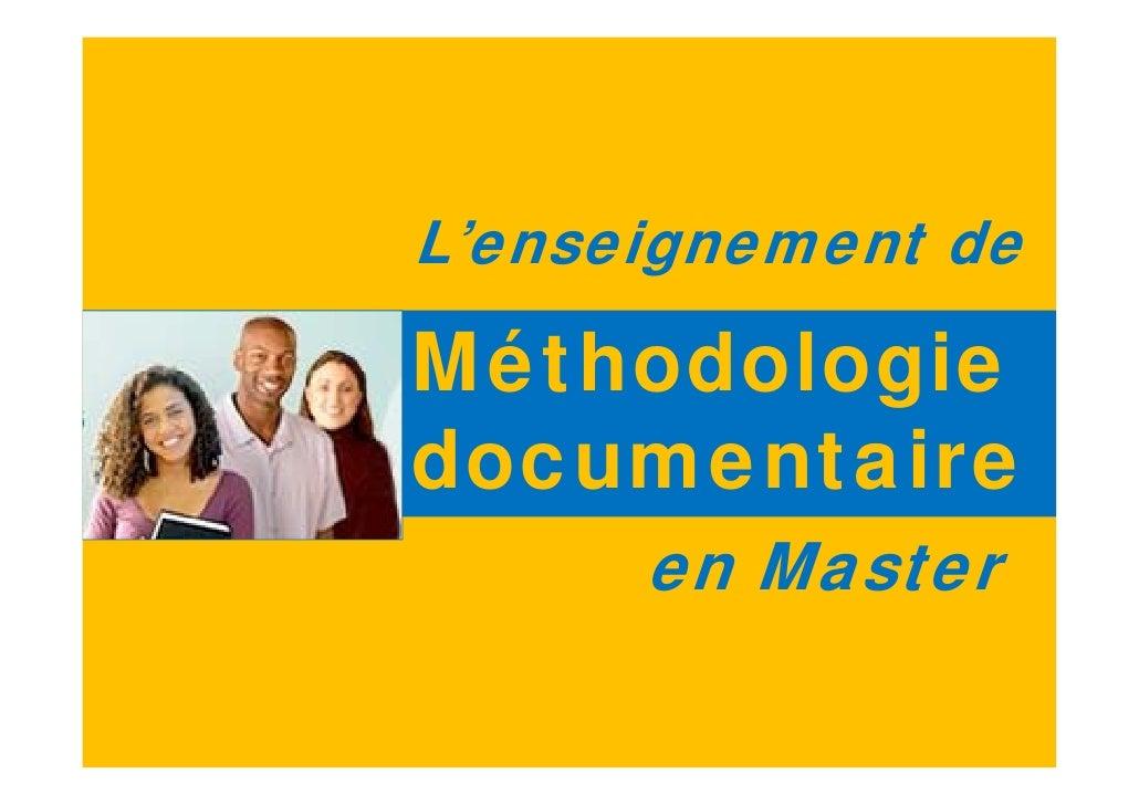 L'enseignement de  Méthodologie documentaire       en Master                 1