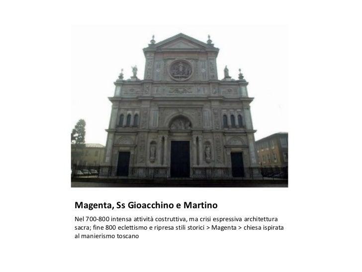 Magenta, Ss Gioacchino e MartinoNel 700-800 intensa attività costruttiva, ma crisi espressiva architetturasacra; fine 800 ...