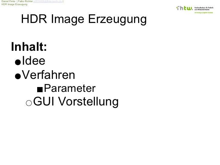 Daniel Finke | Falko Richter s0518008@fhtw-berlin.de | HDR Image Erzeugung                      HDR Image Erzeugung       ...