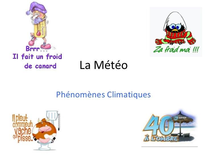 La MétéoPhénomènes Climatiques