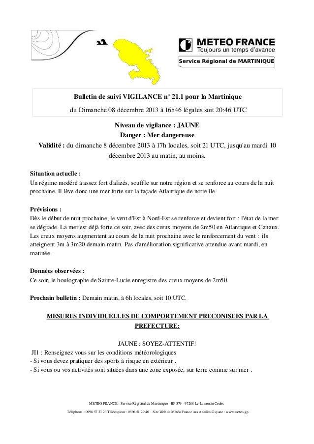 Bulletin de suivi VIGILANCE n° 21.1 pour la Martinique du Dimanche 08 décembre 2013 à 16h46 légales soit 20:46 UTC Niveau ...