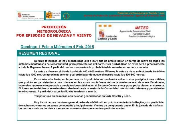 Domingo 1 Feb. a Miércoles 4 Feb. 2015 PREDICCIÓN METEOROLÓGICA POR EPISODIO DE NEVADAS Y VIENTO Durante la jornada de hoy...